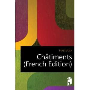 Châtiments (French Edition) Hugo Victor Books