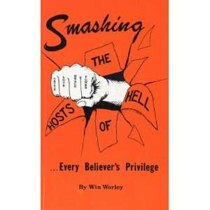 of Hell Every Believers Privilege Win Worley  Books