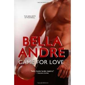 Game For Love Bad Boys of Football 3 [Paperback] Bella