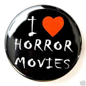 LOVE HORROR MOVIES   Novelty Button Pin Badge 1.5