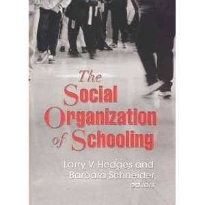 The Social Organization Of Schooling (9780871543400