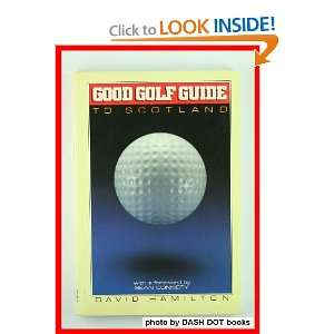 : Good Golf Guide to Scotland (9780862410087): David Hamilton: Books