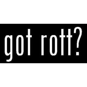 8 White Vinyl Die Cut Got Rott? Decal Sticker for Any