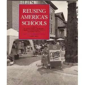 Reusing Americas Schools: A Guide for Local Officials, Developers