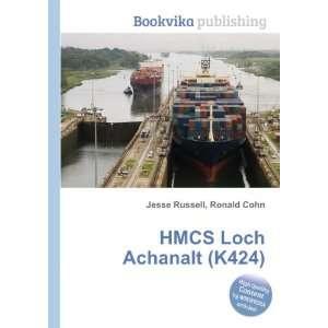 HMCS Loch Achanalt (K424) Ronald Cohn Jesse Russell Books