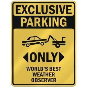 WORLDS BEST WEATHER OBSERVER  PARKING SIGN OCCUPATIONS Home