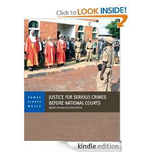 Justice for Serious Crimes before National Courts Human Rights Watch