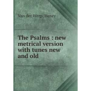 new metrical version with tunes new and old Henry Van der Werp Books