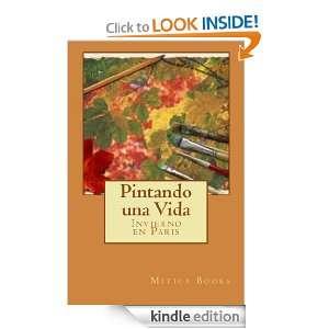 Pintando una Vida (Invierno en Paris) (Spanish Edition) Mitica Books