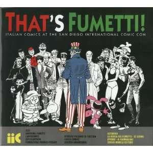 Thats Fumetti  1908 1998 90 Years of Fumetti Alfredo
