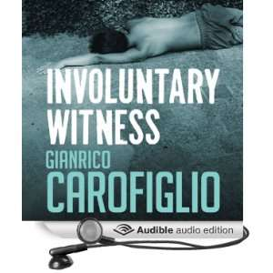 Involuntary Witness Guido Guerrieri Series, Book 1