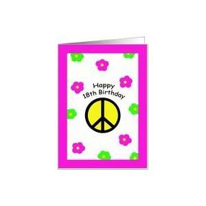 Happy 18th Birthday Cards    Peace Symbol and Flowers Card