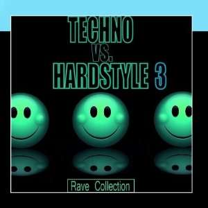 Techno Vs Hardstyle   Rave Collection 3 Various Artists