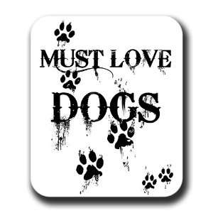 Must Love Dogs Paw Print Art Mouse Pad