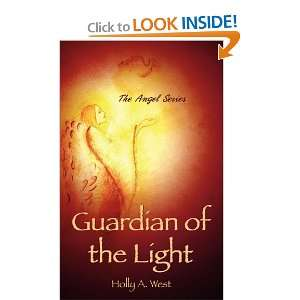 of the Light The Angel Series (9781608440436) Holly A. West Books