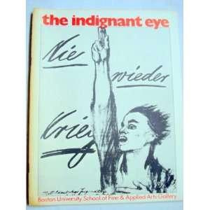 The indignant eye February 6 March 13, 1971, Boston