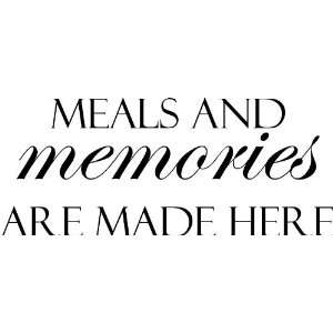 Meals and Memories Are Made Here Vinyl Wall Decal