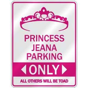 PRINCESS JEANA PARKING ONLY  PARKING SIGN: Home