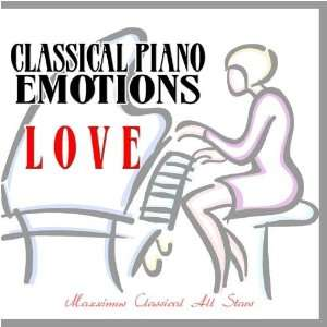 : Classical Piano Emotions Love: Maxximus Classical All Stars: Music