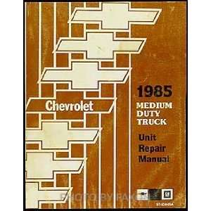 1985 Chevrolet Medium Duty Truck Overhaul Manual Original: Chevrolet