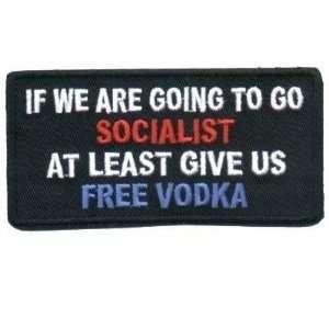 SOCIALIST GIVE FREE VODKA Funny Biker Vest Patch!: Everything Else