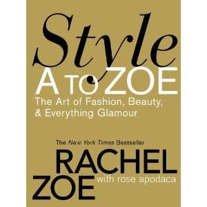 Fashion, Beauty, & Everything Glamour [Hardcover] Rachel Zoe Books