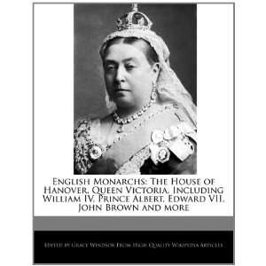Queen Victoria, Including William IV, Prince Albert, Edward VII, John