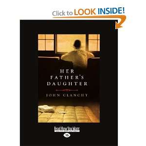 Her Fathers Daughter (9781442983687): John Clanchy: Books