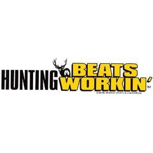 HUNTING BEATS WORKIN decal bumper sticker Automotive