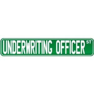 New  Underwriting Officer Street Sign Signs  Street Sign