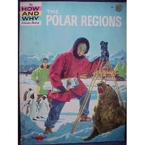 The how and why wonder book of the polar regions Irving
