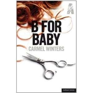 B for Baby (Methuen Drama) [Paperback]: Carmel Winters