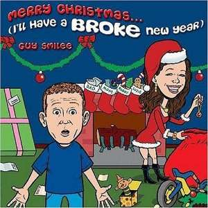 Merry Christmas(Ill Have a BROKE New Year) Guy Smilee Music