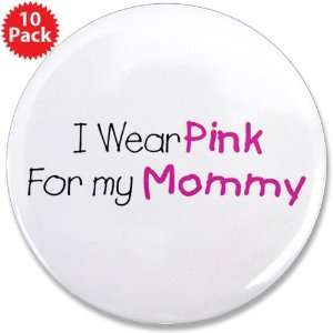 3.5 Button (10 Pack) Cancer I Wear Pink Ribbon For My