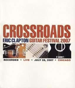 Eric Clapton   Crossroads Guitar Festival 2007 (DVD, 2010, 2 Disc Set