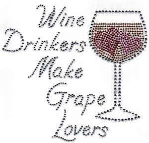 Rhinestone Transfer WINE DRINKERS MAKE GRAPE LOVERS
