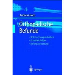 Orthopädische Befunde: .de: Andreas Roth: Bücher