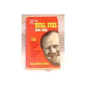The Burl Ives Song Book 115 American Songs with Complete