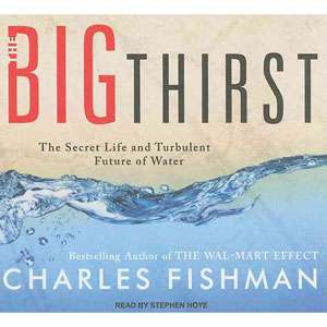 The Big Thirst: The Secret Life and Turbulent Future of