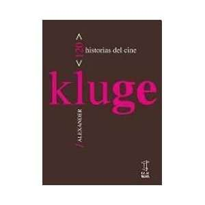 DEL CINE (Spanish Edition) (9789871622047): KLUGE ALEXANDER: Books