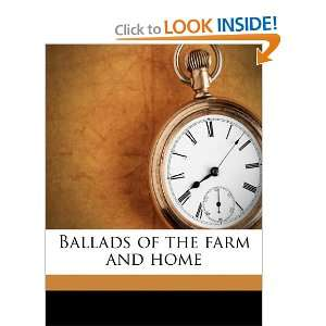 Ballads of the farm and home (9781174535987): Henry H Johnson: Books