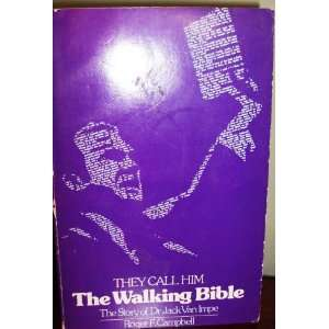 Bible: The Story of Dr. Jack Van Impe: Roger F. Campbell: Books