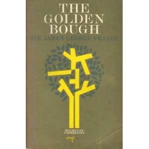 , Abridged Edition): F.R.S., F.B.A. Sir James George Frazer: Books