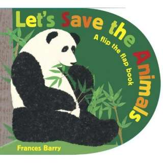 Lets Save the Animals A flip the flap book