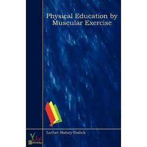 Physical Education By Muscular Exercise (9780857923646