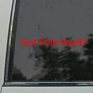 Got Pole Vault? Red Decal Track Field Window Red Sticker