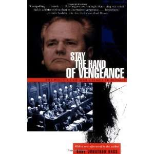 Stay the Hand of Vengeance The Politics of War Crimes