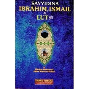 Sayyidina Ibrahim, Ismail & Lut (AS) in the Quran