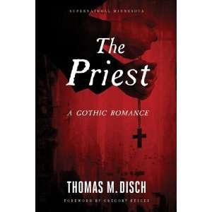 The Priest: A Gothic Romance (Supernatural Minnesota): Thomas M. Disch