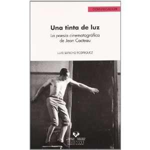 Una Tinta de Luz: La Poesia Cinematografica de Jean